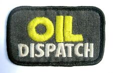 """OIL DISPATCH EMBROIDERED SEW ON PATCH UNIFORM ADVERTISING 3 1/2"""" x 2"""""""