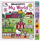 Hello Kitty: My World: A Lift-The-Flap Book with Over 70 Flaps by Roger Priddy (Board book, 2015)