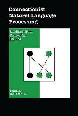 Connectionist Natural Language Processing: Readings from `CONNECTION SCIENCE, ,