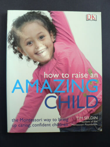 1 of 1 - How to Raise an Amazing Child the Montessori Way by Tim Seldin (Paperback 2007)