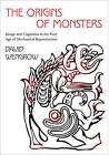 The Origins of Monsters: Image and Cognition in the First Age of Mechanical Reproduction by David Wengrow (Hardback, 2013)