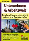 Unternehmen & ArbeitsweltRund um Unternehmen, Arbeitnehmer & Gewerkschaften von Kira Wagner (2013, Taschenbuch)