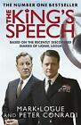 The King's Speech: Based on the Recently Discovered Diaries of Lionel Logue by Mark Logue, Peter Conradi (Paperback, 2011)