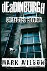 Deadinburgh: Collected Edition by Distinguished Professor of Philosophy Mark Wilson (Paperback / softback, 2015)