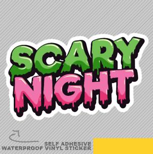 Scary Night Message Lettering Funny Vinyl Sticker Decal Window Car Van Bike 2496