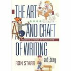 The Art and Craft of Writing and Editing - Includes a Primer on Publishing by Ron Starr (Paperback / softback, 2013)