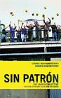 Sin Patron: Stories from Argentina's Worker-Run Factories by Haymarket Books (Paperback, 2007)
