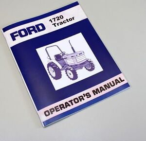 FORD NEW HOLLAND 1720 COMPACT TRACTOR OWNERS OPERATORS MANUAL MAINTENANCE DIESEL