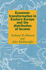 Economic Transformation in Eastern Europe and the Distribution of Income by Anthony Barnes Atkinson, John Micklewright (Hardback, 1992)