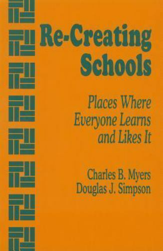 Re-Creating Schools : Places Where Everyone Learns and Likes It-ExLibrary