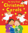My Very First Christmas Carols by Lois Rock (Mixed media product, 2007)