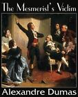 The Mesmerist's Victim by Alexandre Dumas (Paperback / softback, 2014)