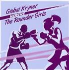Versus The Rounder Girls von Global Kryner (2010)