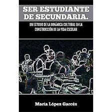 Ser Estudiante de Secundaria. un Estudio de la DináMica Cultural en la...