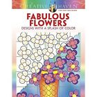 Creative Haven Fabulous Flowers: Designs with a Splash of Color by Susan Bloomenstein (Paperback, 2016)