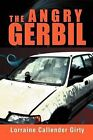 The Angry Gerbil by Lorraine Callendar Girty (Paperback / softback, 2012)