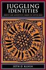 Juggling Identities: Identity and Authenticity Among the Crypto-Jews by Seth D. Kunin (Hardback, 2009)