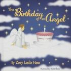 The Birthday of an Angel by Zoey Leslie Hess (Hardback, 2015)
