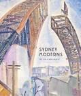 Sydney Moderns: Art for a New World by Daniel Thomas (Hardback, 2013)