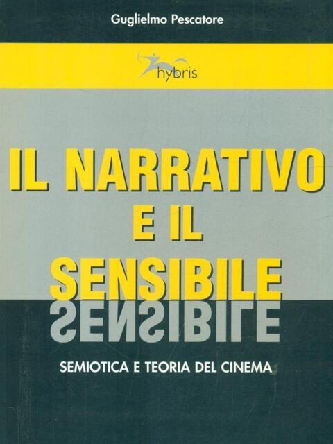 IL NARRATIVO E IL SENSIBILE  GUGLIELMO PESCATORE HYBRIS 2001