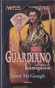LIBRO • Magic the Gathering Salvatori di Kamigawa Il Guardiano SCOTT MCGOUGH ITA