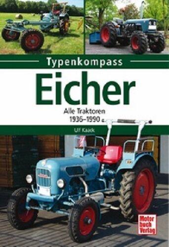 Eicher - Alle Traktoren 1936-90 Typenkompass Modelle Trecker Technik Allrad NEU!