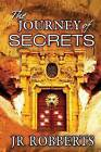 The Journey of Secrets by J R Robberts (Paperback / softback, 2013)