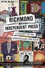 Richmond Independent Press: A History of the Underground Zine Scene by Dale M Brumfield (Paperback / softback, 2013)