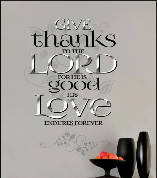 1Chronicles 16:34 BIBLE VERSE Quote Give Thanks to the LORD Wall Art vinyl Decal