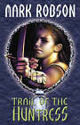 Trail of the Huntress by Mark Robson (Paperback, 2001)