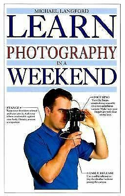 Learn Photography in a Weekend (Learn in a Weekend Series)