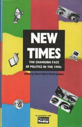 New Times: Changing Face of Politics in the 1990's,Stuart Hall, Martin Jacques