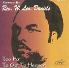 Too Fat to Get to Heaven by Rev. Jasper Williams/Rev. W. Leo Daniels (CD, 2008, Atlanta International)