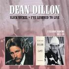 Slick Nickel/I've Learned to Live * by Dean Dillon (CD, Jun-2013, Morello Records)