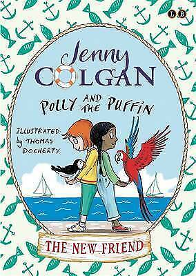 1 of 1 - The New Friend: Book 3 (Polly and the Puffin), Very Good Condition Book, Colgan,