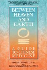 Between Heaven and Earth by Harriet Beinfield, Efrem Korngold and Efrem Korn (1992, Paperback)