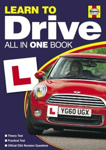 Learn to Drive 2011/2012: All in One Book (Haynes All in One Book) By Robert Da