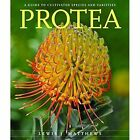 Protea: A Guide to Cultivated Species and Varieties by Lewis J. Matthews (Paperback, 2016)