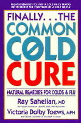Sahelian, Ray : Finally.. the Common Cold Cure Expertly Refurbished Product