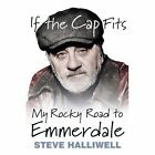 If the Cap Fits: My Rocky Road to Emmerdale by Steve Halliwell (Paperback, 2017)