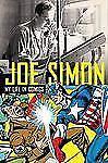 Joe Simon - My Life in Comics by Joe Simon and Steve Saffel, Jack Kirby, Marvel