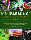 Mini Farming: Self-Sufficiency on 1/4 Acre by Brett L Markham (Paperback, 2010)