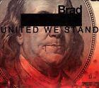 United We Stand * by Brad (CD, Apr-2012, Razor & Tie)