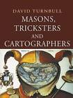 Masons, Tricksters and Cartographers: Comparative Studies in the Sociology of Scientific and Indigenous Knowledge by David Turnbull (Paperback, 2000)