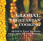 Global Vegetarian Cooking by Troth Weels (Paperback, 2002)