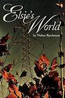 Elsie's World by Walter Bjorkman (Paperback / softback, 2011)