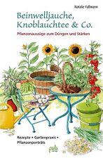 Obst & Gemüse im Garten für Selbstversorger - Beinwelljauche, Knoblauchtee & Co.