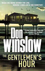 The Gentlemen's Hour: A breathless, action-packed thriller by Don Winslow (Paperback, 2010)