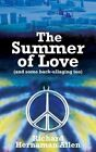 The Summer of Love by Richard Hernaman Allen (Paperback, 2013)