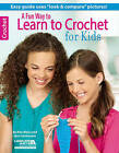 A Fun Way to Learn to Crochet for Kids by Jean Leinhauser, Rita Weiss (Paperback, 2015)